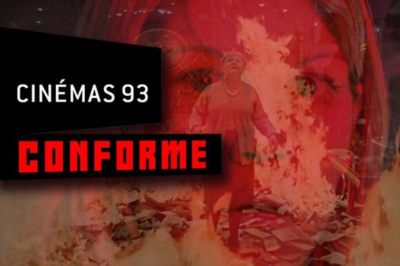 Le Cinemas 93 diffuse Conforme